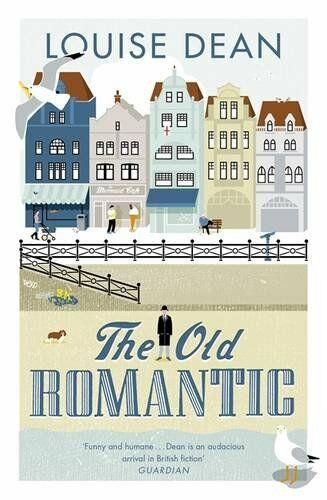 The Old Romantic By Louise Dean. 9781905490196