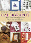 The Complete Guide to Calligraphy: Master Scripts of the West and East by Ralph Cleminson (Hardback, 2006)