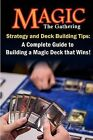 Magic the Gathering Strategy and Deck Building Tips: A Complete Guide to Buildi a Magic Deck That Wins! by James Davis (Paperback / softback, 2013)
