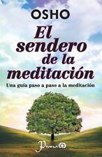 El Sendero de la Meditacion : Una Guia Paso a Paso a la Meditacion by Osho...