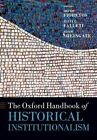 The Oxford Handbook of Historical Institutionalism by Oxford University Press (Hardback, 2016)