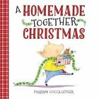A Homemade Together Christmas by Maryann Cocca-Leffler (2015, Picture Book)
