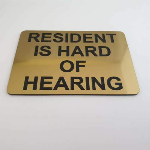 Resident is Hard of Hearing Sign Plaque 30 Colours 7 Sizes Impaired deaf
