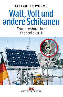 Watt Volt und andere Schikanen Elektrik an Bord Schiffe Solarenergie Solar Buch