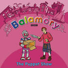 Balamory: The Puppet Show a Storybook by Random House Children's Publishers UK (Paperback, 2004)