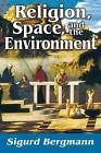 Religion, Space, and the Environment by Sigurd Bergmann (Paperback, 1991)