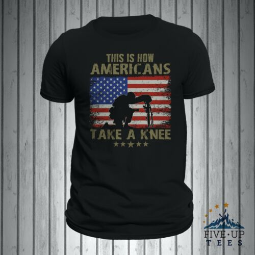 This Is How Americans Take A Knee USA Patriotic Veteran Soldier Men/'s T-Shirt