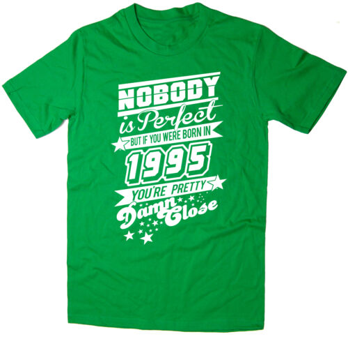 Born in 1995 Mens Funny Printed T-Shirt Many Colours Nobody Is Perfect