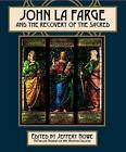 John La Farge and the Recovery of the Sacred by McMullen Museum of Art (Paperback, 2015)