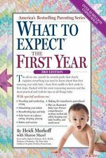 What to Expect: What to Expect the First Year by Sharon Mazel and Heidi Murkoff…