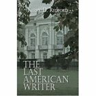 The Last American Writer 9781424172047 by Kerr Redford Paperback
