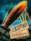 Get the Led Out: How Led Zeppelin Became the Biggest Band in the World by Sterling Publishing Co Inc (Paperback, 2014)