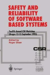 Safety-And-Reliability-Of-Software-Based-Systems-Twelfth-Annual-Csr-Worksh