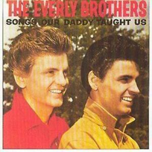 The-Everly-Brothers-Songs-Our-Daddy-Taught-Us-CD-1990-NEW-Great-Value
