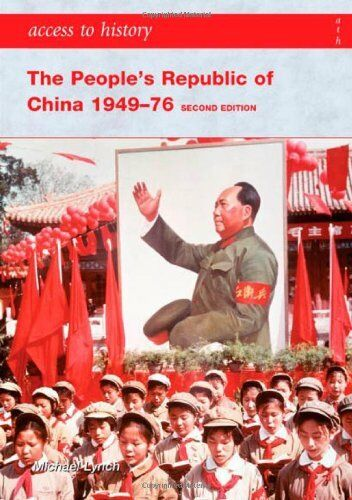 Access To History: The People's Republic of China 1949-76 2nd Edition-Michael L