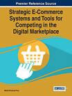 Strategic E-Commerce Systems and Tools for Competing in the Digital Marketplace by Mehdi Khosrow-Pour (Hardback, 2015)