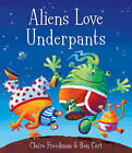 Aliens Love Underpants! by Claire Freedman (Paperback, 2007)