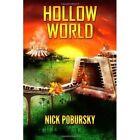 Hollow World by Nick Pobursky (Paperback / softback, 2013)