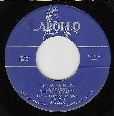"""5"" ROYALES - Apollo 454 - Cry Some More / I Like It Like That - '54 DOO-WOP VG+"