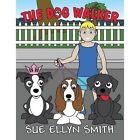 The Dog Walker by Sue Ellyn Smith (Paperback / softback, 2014)