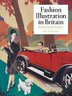 Fashion Illustration in Britain: Society and the Seasons by Amber Jane Butchart (Hardback, 2017)