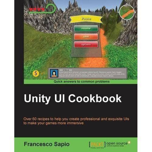 Unity UI Cookbook by Francesco Sapio (Paperback, 2015)