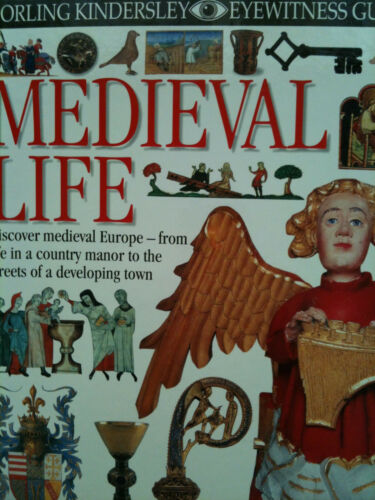 1 of 1 - Medieval Life Dorling Kindersley EYEWITNESS CLASSICS Andrew Langley