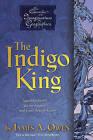 The Indigo King by James A Owen (Paperback / softback)