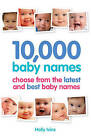 10,000 Baby Names: How to Choose the Best Name for Your Baby by Holly Ivins (Paperback, 2010)