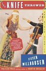 Knife Thrower by Millhauser (Paperback, 1999)