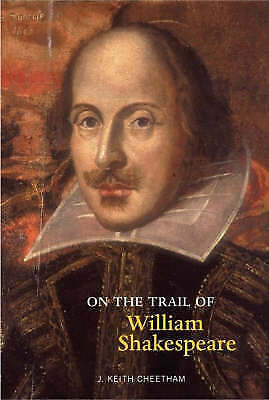(Very Good)-On The Trail Of William Shakespeare (Paperback)-Cheetham, Keith-1905