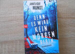 Denn es wird kein Morgen geben / Tessa Ravens Bd.2 von Angélique Mundt - Deutschland - Denn es wird kein Morgen geben / Tessa Ravens Bd.2 von Angélique Mundt - Deutschland