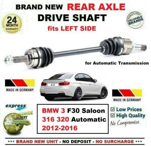 FOR BMW 3 F30 Saloon 316 320 Auto 2012-2016 BRAND NEW REAR AXLE LEFT DRIVESHAFT