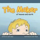 THE MAKER of Heaven and Earth by Barb Danyi (Paperback, 2011)