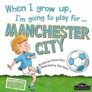 When-I-Grow-Up-I-039-M-Going-To-Play-fuer-Manchester-City-von-Gemma-Trage