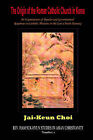The Origin of the Roman Catholic Church in Korea: An Examination of Popular and Governmental Responses Catholic Missions in the Late Choson Dynasty by Jai-Keun Choi (Paperback, 2006)