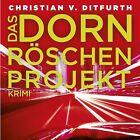 Das Dörnröschen-Projekt von Christian v. Ditfurth (2011)