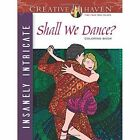 Creative Haven Insanely Intricate Shall We Dance? Coloring Book by Phill Evans (Paperback, 2016)