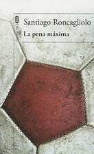 La Pena Maxima by Santiago Roncagliolo (2014, Paperback) (Spanish)