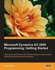 Microsoft Dynamics AX 2009 Programming: Getting Started by Erlend Dalen (Paperback, 2009)