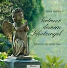 Vertraue deinem Schutzengel von Günter Goepfert (2011, Gebundene Ausgabe)