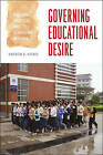 Governing Educational Desire: Culture, Politics, and Schooling in China by Andrew B. Kipnis (Paperback, 2011)