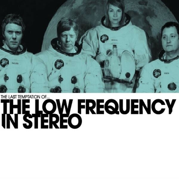 The Low Frequency in Stereo - Last Temptation of... the Low Frequency in Ster...