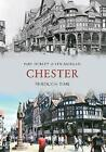 Chester Through Time by Paul Hurley, Len Morgan (Paperback, 2010)