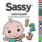 Sassy Lets Count!: A First Book of Numbers by Grosset & Dunlap (Board book, 2014)