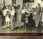 Troubadours-Vol.1 Folk And The Roots Of American von Various Artists (2014)
