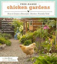 Free-Range Chicken Gardens: How to Create a Beautiful, Chicken-Friendly Yard by