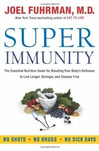 Super Immunity: The Essential Nutrition Guide for  9780062080639