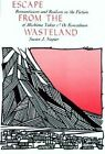 Escape from the Wasteland: Romanticism and Realism in the Fiction of Mishima Yukio and Oe Kenzaburo by Susan Napier (Hardback, 1996)