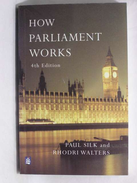 How Parliament Works, Walters, Mr Rhodri, Silk, Paul, Excellent Book